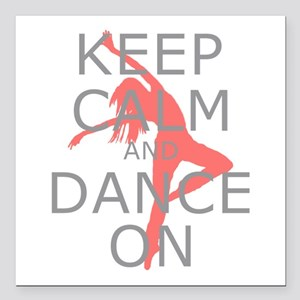 Modern Keep Calm and Dance On Square Car Magnet 3&