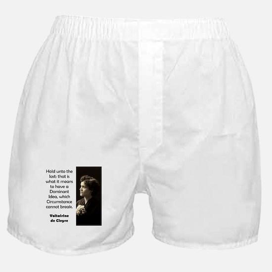 Hold Unto The Last - de Cleyre Boxer Shorts