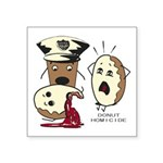Donut Homicide Square Sticker 3