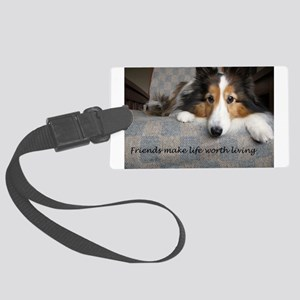 Friends make life worth living Large Luggage Tag
