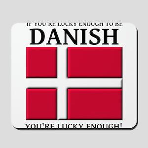 Lucky Enough To Be Danish Dansk Shirt Mousepad