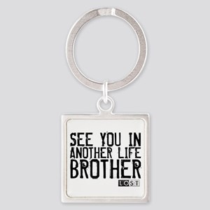 See You In Another Life Broth Square Keychain