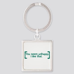 You Seem Unhappy Square Keychain