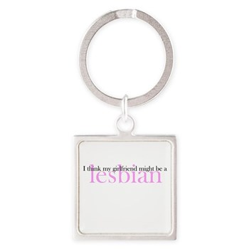 Girlfriend Might Be a Lesbian Square Keychain