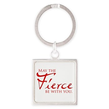 May the Fierce Be With You Square Keychain