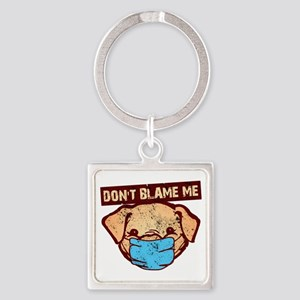 Don't Blame Me Square Keychain