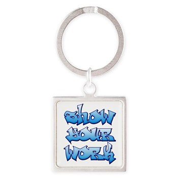 Show Your Work Graffiti Square Keychain