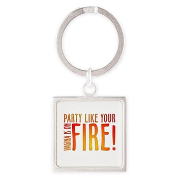 Party Like Your Vagina is on Square Keychain