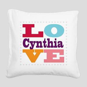 I Love Cynthia Square Canvas Pillow