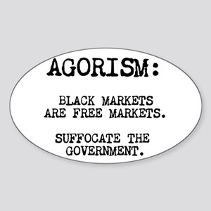 Agorism: Black Markets Are Free Markets Sticker (O