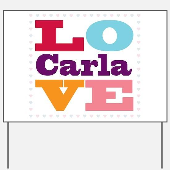 I Love Carla Yard Sign