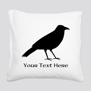 Crow and Custom Black Text. Square Canvas Pillow