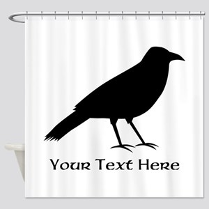 Crow and Custom Black Text. Shower Curtain