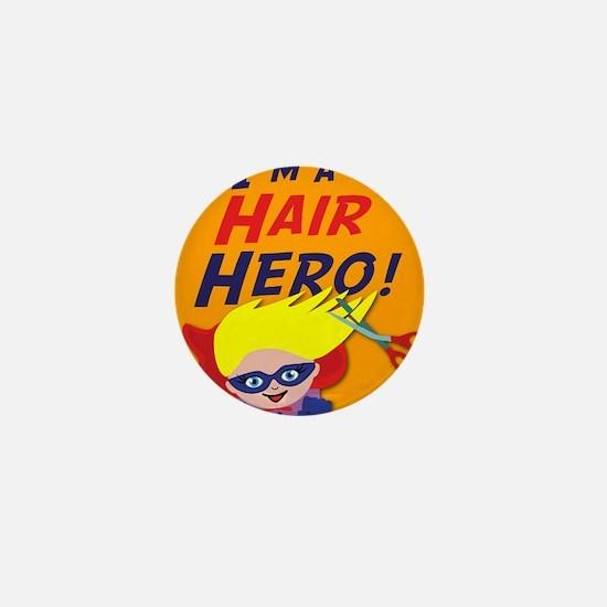 Im a Hair Hero Mini Button