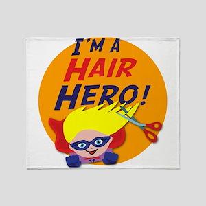 Im a Hair Hero Throw Blanket