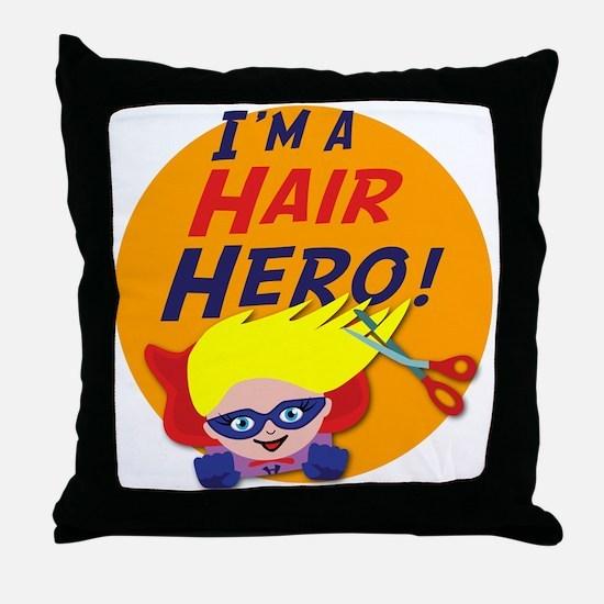 Im a Hair Hero Throw Pillow