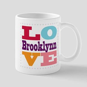 I Love Brooklynn Mug