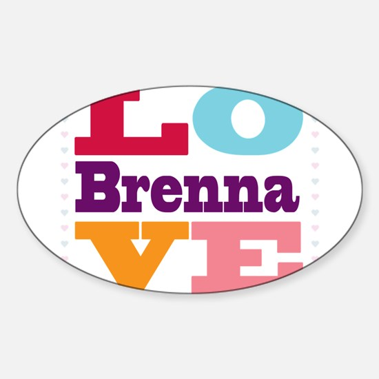 I Love Brenna Sticker (Oval)