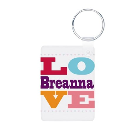 I Love Breanna Aluminum Photo Keychain