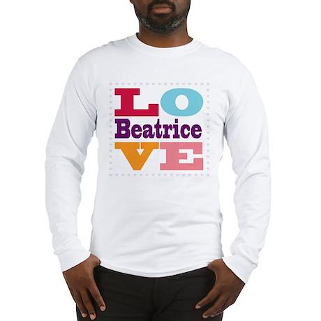 I Love Beatrice Long Sleeve T-Shirt