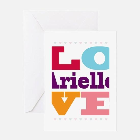 I Love Arielle Greeting Card