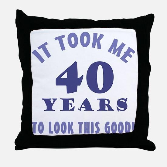 Hilarious 40th Birthday Gag Gifts Throw Pillow