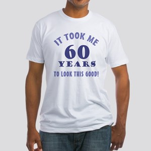 Hilarious 60th Birthday Gag Gifts Fitted T-Shirt