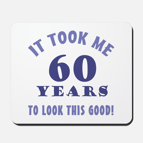 Hilarious 60th Birthday Gag Gifts Mousepad