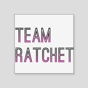 "Team Ratchet2 Square Sticker 3"" x 3"""