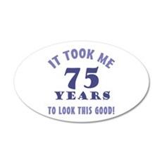 Hilarious 75th Birthday Gag Gifts Wall Decal