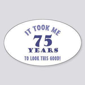 Hilarious 75th Birthday Gag Gifts Sticker (Oval)