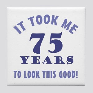 Hilarious 75th Birthday Gag Gifts Tile Coaster