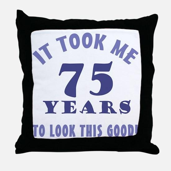 Hilarious 75th Birthday Gag Gifts Throw Pillow