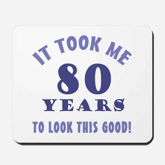 Hilarious 80th Birthday Gag Gifts Mousepad