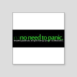"na|no need to panic Square Sticker 3"" x 3"""