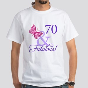 70 And Fabulous White T-Shirt
