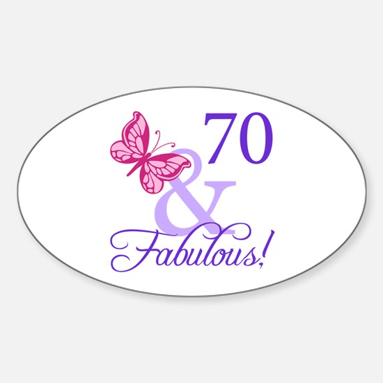 70 And Fabulous Sticker (Oval)
