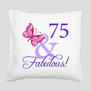75 And Fabulous Square Canvas Pillow