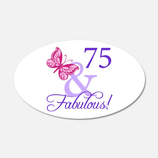 75 And Fabulous Wall Decal