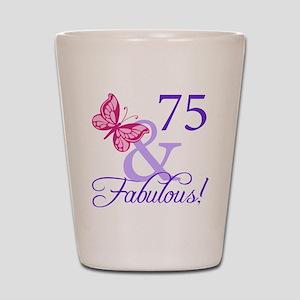 75 And Fabulous Shot Glass