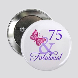 "75 And Fabulous 2.25"" Button"
