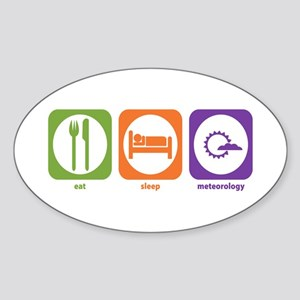Eat Sleep Meteorology Oval Sticker