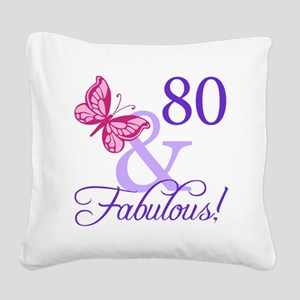 80 And Fabulous Square Canvas Pillow