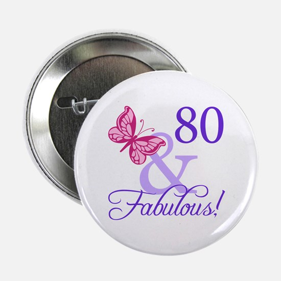 "80 And Fabulous 2.25"" Button"