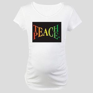 Teach Peace Maternity T-Shirt