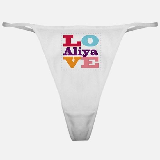 I Love Aliya Classic Thong