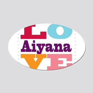 I Love Aiyana 20x12 Oval Wall Decal