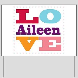 I Love Aileen Yard Sign