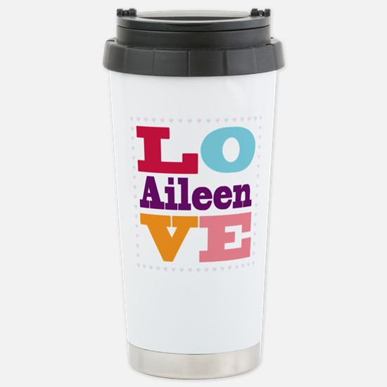 I Love Aileen Stainless Steel Travel Mug