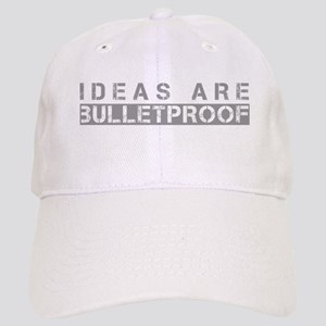 Ideas are bulletproof Cap